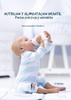 nutrición y alimentación infantil. pautas prácticas y saludables-marta gonzalez caballero-9788413013558