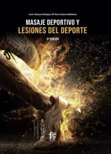 Gratis descargar ebooks pdf descargar MASAJE DEPORTIVO Y LESIONES DEL DEPORTE (3ª ED.) de JESUS VAZQUEZ GALLEGO 9788413236858 en español