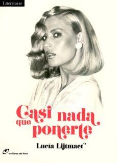 Ebooks descarga gratuita pdf CASI NADA QUE PONERTE de LUCIA LIJTMAER  9788415070658 en español