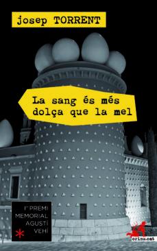 Descargar gratis ebook epub LA SANG ÉS MÉS DOLÇA QUE LA MEL (Literatura española)