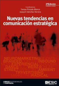 nuevas tendencias en comunicacion estrategica (3ª ed.)-teresa pintado blanco-9788415986058