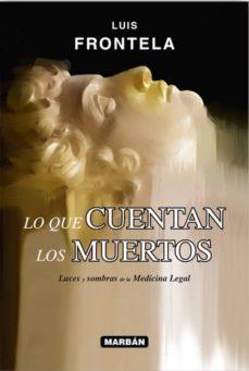 Descargas gratuitas de audiolibros para iphone LO QUE CUENTAN LOS MUERTOS FB2 RTF in Spanish de LUIS FRONTELA 9788416042258