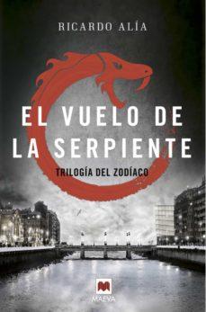Los mejores libros gratuitos para descargar. EL VUELO DE LA SERPIENTE (TRILOGIA DEL ZODIACO 2) 9788416363858 de RICARDO ALIA en español