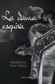 Descargar libro desde google mac LA DAMA ESQUIVA 9788416418558 (Literatura española)