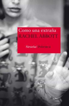 Libros para descargar en iphone gratis. COMO UNA EXTRAÑA DJVU PDF de RACHEL ABBOTT