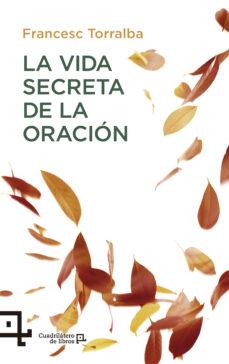 la vida secreta de la oracion-francesc torralba-9788416918058