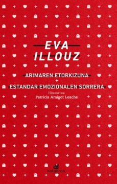 Libros descargables gratis para tabletas Android ARIMAREN ETORKIZUNA. ESTANDAR EMOZIONALEN SORRERA (HITZAURREA: PA TRICIA AMIGOT LEACHE) de EVA ILLOUZ in Spanish 9788416946358