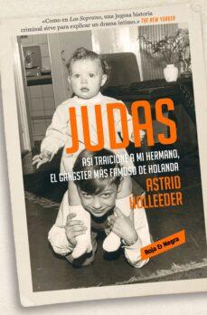 Descargar libros electrónicos gratis aleman JUDAS: ASÍ TRAICIONÉ A MI HERMANO, EL GÁNSTER MÁS FAMOSO DE HOLAN DA