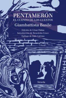 Descargas de libros de texto gratis. PENTAMERON: EL CUENTO DE LOS CUENTOS (Spanish Edition) 9788417624958