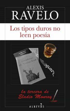 Libros descargables gratis en pdf. LOS TIPOS DUROS NO LEEN POESÍA (SERIE ELADIO MONROY 3) in Spanish ePub RTF PDB
