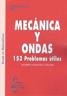 Epub descargas de libros electrónicos gratis MECÁNICA Y ONDAS 153 PROBLEMAS ÚTILES de ANDRÉS VALIENTE CANCHO  in Spanish 9788417969158