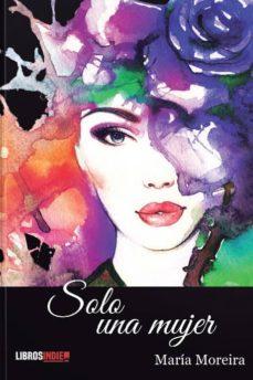 Colecciones de libros electrónicos de GoodReads SOLO UNA MUJER 9788418112058 de MARIA MOREIRA  in Spanish