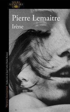 Foros de descarga de libros electrónicos gratis IRENE (SERIE CAMILLE VERHOEVEN 1) 9788420418858