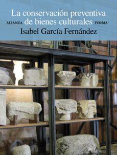la conservacion preventiva de bienes culturales-isabel garcia fernandez-9788420678658