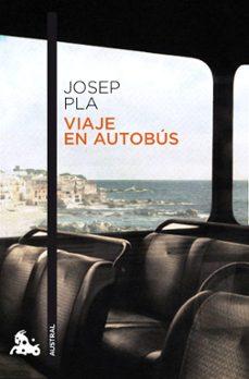Descarga gratuita de libros electrónicos e torrent. VIAJE EN AUTOBUS de JOSEP PLA 9788423342358 (Spanish Edition)