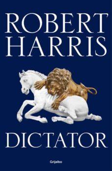 Descarga un audiolibro gratis hoy DICTATOR (TRILOGIA DE CICERON III) de ROBERT HARRIS 9788425354458