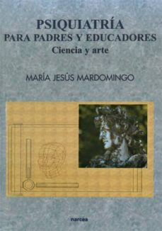psiquiatria para padres y educadores: ciencia y arte-maria jesus mardomingo sanz-9788427713758