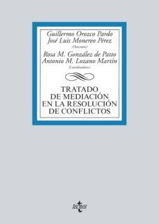 tratado de mediación en la resolución de conflictos (ebook)-guillermo orozco pardo-jose luis monereo perez-9788430965458