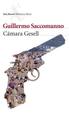Libro en línea descarga pdf CAMARA GESELL de GUILLERMO SACCOMANO PDB 9788432220258 in Spanish