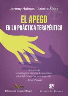 Descargar EL APEGO EN LA PRACTICA TERAPEUTICA gratis pdf - leer online
