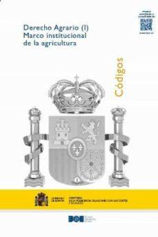 Libros de computadora descargados gratis DERECHO AGRARIO (I) MARCO INSTITUCIONAL DE LA AGRICULTURA 2019 (Literatura española) 9788434025158 DJVU iBook ePub