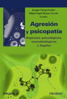 Permacultivo.es Agresion Y Psicopatia: Aspectos Psicologicos, Neurobiologicos Y Legales Image