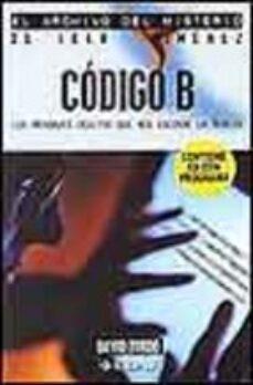 Descargar CODIGO B: LOS MENSAJES OCULTOS QUE NOS ESCONDE LA BIBLIA gratis pdf - leer online