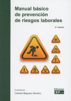 Libros de texto para descarga digital. MANUAL BÁSICO DE PREVENCIÓN DE RIESGOS LABORALES (5ª ED.) de  9788445439258