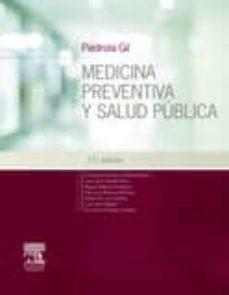 Descargar google books gratis MEDICINA PREVENTIVA Y SALUD PÚBLICA 12ª EDICION de GONZALO PIEDROLA GIL 9788445826058