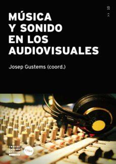 Descargas gratuitas de ebooks para kobo MUSICA Y SONIDO EN LOS AUDIOVISUALES 9788447535958 de JOSEP GUSTEMS (Literatura española) DJVU RTF FB2