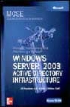 Enmarchaporlobasico.es Mcsa/mcse Examen 70-294: Planning, Implementing And Maintaining A Ms Windows Server 2003 Active Directory Infrastructure (Training Kit) Image