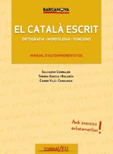 tornaveu: el catala essencial: manual d autoaprenentatge del cata la escrit-salvador comelles-teresa garcia balasch-carme vila comajoan-9788448928858