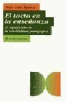 el tacto en la enseñanza: el significado de la sensibilidad pedag ogica-max van manen-9788449305658