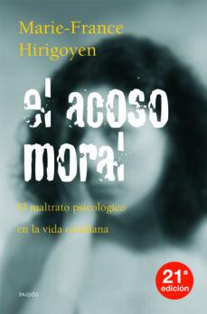 Descargar EL ACOSO MORAL: EL MALTRATO PSICOLOGICO EN LA VIDA COTIDIANA gratis pdf - leer online