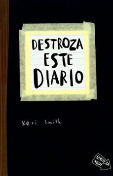 destroza este diario-keri smith-9788449327858