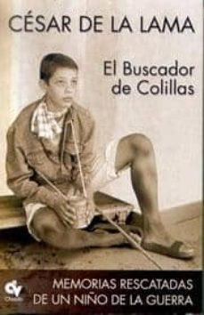 Audiolibros en inglés descargar mp3 gratis EL BUSCADOR DE COLILLAS: MEMORIAS RESCATADAS DE UN NIÑO DE LA GUE RRA iBook in Spanish 9788460928058 de CESAR DE LA LAMA