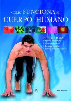 Descargar móviles de ebooks COMO FUNCIONA EL CUERPO HUMANO de PETER ABRAHAMS en español