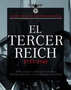 el tercer reich 1933-1945: las cifras y los hechos mas destacado s en la alemania de hitler-chris mcnab-9788466220958