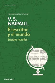 Ebook para ias descarga gratuita pdf EL ESCRITOR Y EL MUNDO: ENSAYOS ePub PDB 9788466347358 de V.S. NAIPAUL (Spanish Edition)
