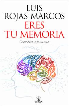 Descargar ERES TU MEMORIA: CONOCETE A TI MISMO gratis pdf - leer online
