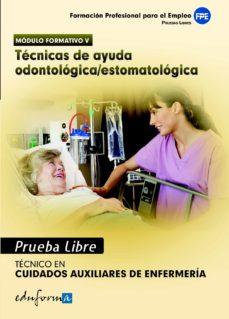 Descarga de libro real rapidshare PRUEBAS LIBRES PARA LA OBTENCION DEL TITULO DE TECNICO DE CUIDADO S AUXILIARES DE ENFERMERIA: TECNICAS DE AYUDA ODONTOLOGICA/ESTOMATOLOGICA. CICLO FORMATIVO DE GRADO MEDIO: CUIDADOS AUXILIARES DE ENFER 9788467656558