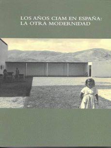 Garumclubgourmet.es Los Años Ciam En España: La Otra Modernidad Image