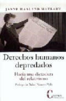 Javiercoterillo.es Derechos Humanos Depredados. Hacia Una Dictadurta Del Relativismo (Prologo De Image