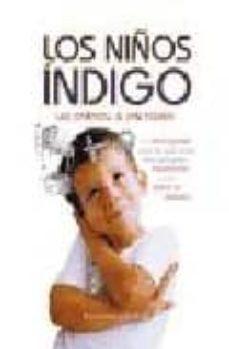 los niños indigo: un libro especial para los que tienen hijos peq ueños hiperactivos o con deficit de atencion-lee carrol-jan tober-9788477208358