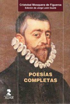 poesias completas de cristobal mosquera de figueroa-cristobal mosquera de figueroa-9788478985258