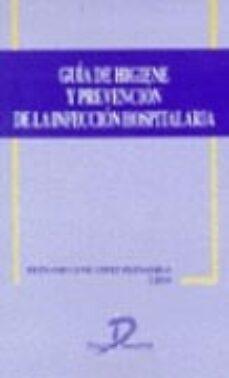 guia de higiene y prevencion de la infeccion hospitalaria-fernando jose lopez fernandez-9788479783358