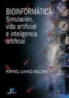 bioinformatica: simulacion, vida artificial e inteligencia artifi cial-rafael lahoz-beltra-9788479786458