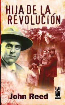 hija de la revolucion-john reed-9788481364958