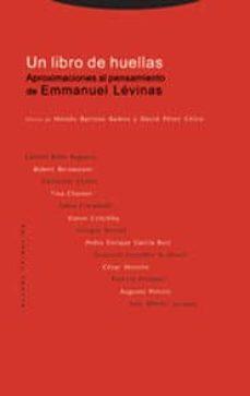 un libro de huellas; aproximaciones al pensamiento de emmanuel le vinas-moises barroso-david perez-9788481646658