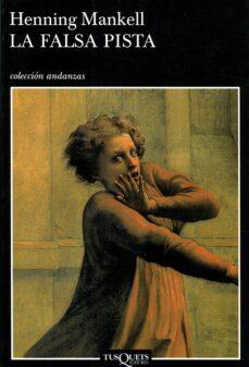 la falsa pista (3ª ed.)-henning mankell-9788483101858